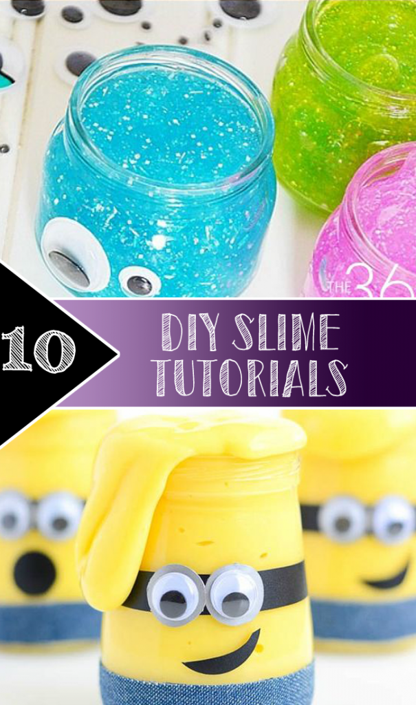 10 DIY Slime Tutorials