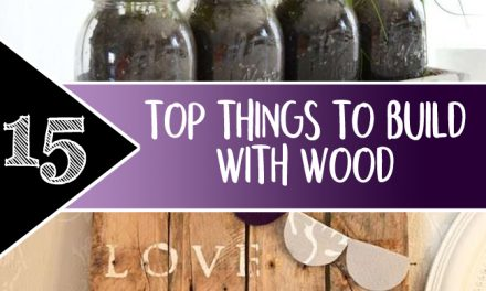 Top 15 things to build with wood